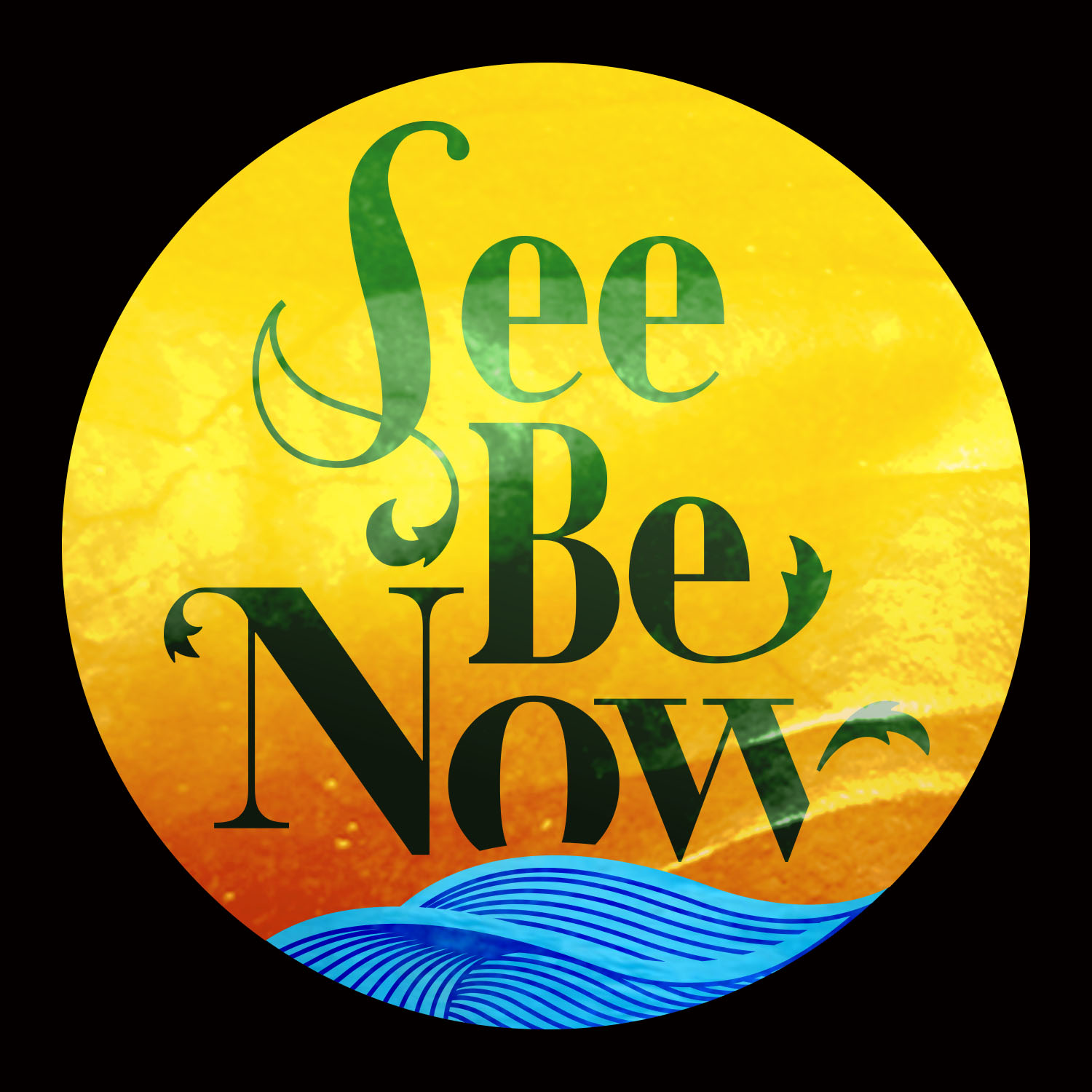 See Be Now